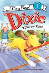Dixie Wins the Race - Grace Gilman, Jacqueline Rogers