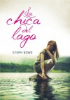 La chica del lago - Steph Bowe, Ana Andres Lleo