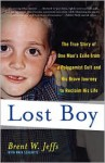 Lost Boy: The True Story of One Man's Exile from a Polygamist Cult and His Brave Journey to Reclaim His Life - Brent W. Jeffs, Maia Szalavitz
