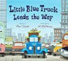 Little Blue Truck Leads the Way board book (Board Book) - Alice Schertle, Jill McElmurry