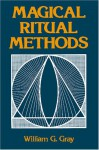 Magical Ritual Methods - William G. Gray