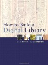 How to Build a Digital Library - Ian H. Witten, David Bainbridge