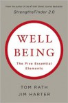 Well being: The Five Essential Elements - Tom Rath, James K. Harter