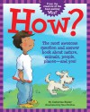 How?: The Most Awesome Question and Answer Book About Nature, Animals, People, Places - and You! - Catherine Ripley, Scot Ritchie