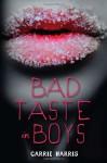 Bad Taste in Boys - Carrie Harris