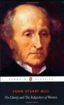 On Liberty and The Subjection of Women (Penguin Classics) - John Stuart Mill