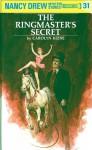 The Ringmaster's Secret (Nancy Drew, #31) - Carolyn Keene