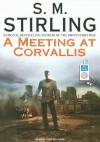 A Meeting at Corvallis - S.M. Stirling, Todd McLaren