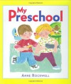 My Preschool - Anne F. Rockwell