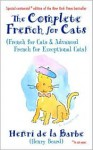 The Complete French for Cats: French for Cats and Advanced French for Exceptional Cats - Henry Beard, Gary Zamchick (Illustrator), Henri De La Barbe