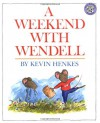 A Weekend with Wendell A - Kevin Henkes