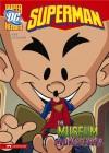 Superman: The Museum of Monsters - Michael Dahl, Dan Schoening