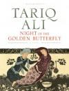 Night of the Golden Butterfly - Tariq Ali