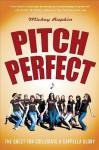 Pitch Perfect: The Quest for Collegiate A Cappella Glory - Mickey Rapkin
