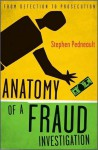 Anatomy of a Fraud Investigation - Stephen Pedneault