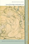 Forms of Knowledge in Early Modern Asia: Explorations in the Intellectual History of India and Tibet, 1500-1800 - Sheldon Pollock