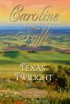 Texas Twilight - Caroline Fyffe