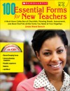 100 Essential Forms for New Teachers: A Must-Have Collection of Checklists, Planning Sheets, Assessments, and More That Puts All the Forms You Need at Your Fingertips - Linda Ward Beech