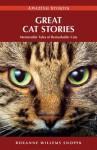 Great Cat Stories: Memorable Tales of Remarkable Cats - Roxanne Snopek