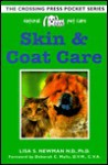 Skin and Coat Care (Natural Pet Care Pocket Series) - Lisa S. Newman