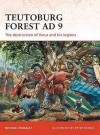Teutoburg Forest AD 9: The destruction of Varus and his legions - Michael McNally, Peter Dennis