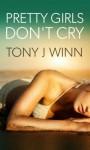 Pretty Girls Don't Cry - Tony J. Winn, Dalya Moon