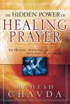 The Hidden Power of Healing Prayer - Mahesh Chavda