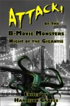 ATTACK! of the B-Movie Monsters: Night of the Gigantis - Brent Abell, Terry Alexander, Kevin Bampton, Doug Blakeslee, Jonah Buck, Lachlan David, Tracy DeVore, John Grey, Gerry Griffiths, Harrison Graves, D. Alexander Ward