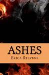 Ashes - Erica Stevens