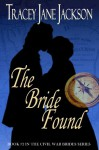 The Bride Found - Tracey Jane Jackson