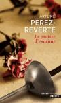 Le Maître d'escrime - Arturo Pérez-Reverte, Florianne Vidal