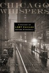 Chicago Whispers: A History of LGBT Chicago before Stonewall - St. Sukie de la Croix, John D'Emilio