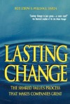Lasting Change: The Shared Value Process That Makes Companies Great - Rob Lebow, William L. Simon