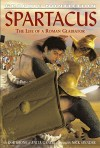 Spartacus: The Life of a Roman Gladiator - Rob Shone, Anita Ganeri