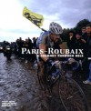 Paris-Roubaix: A Journey Through Hell - Philippe Bouvet, Pierre Callewaert, Jean-Luc Gatellier, Serge Laget, Jacques Hennaux, David Herlihy