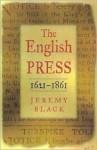 The English Press 1621-1861 - Jeremy Black