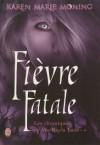 Les chroniques de Mackayla Lane - Tome 4: Fièvre Fatale (J'ai lu) (French Edition) - Karen Marie Moning, Cécile Desthuilliers