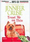 Trust Me on This - Angela Dawe, Jennifer Crusie