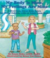My Body Is Mine, My Feelings Are Mine: A Storybook About Body Safety for Young Children with an Adult Guidebook - Susan L. Hoke, Bruce Van Patter