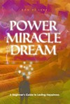 The Power, the Miracle & the Dream - Don De Lene