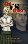 Girl vs Ghost - Kate McMurry, Marie August