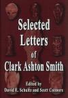 Selected Letters - Clark Ashton Smith, Scott Connors