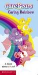 Caring Rainbows (Care Bears) - Sonia Sander, Jay B. Johnson