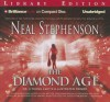 The Diamond Age Or, a Young Lady's Illustrated Primer - Neal Stephenson, Jennifer Wiltsie