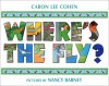 Where's The Fly? - Caron Lee Cohen