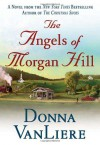 The Angels of Morgan Hill (Women of Faith Fiction) - Donna VanLiere