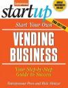 Start Your Own Vending Business (StartUp Series) - Entrepreneur Press