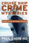 Murder in the Northwest Passage (Cruise Ship Crime Mysteries) - Paul Davis