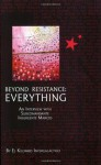 Beyond Resistance: Everything. An Interview with Subcomandante Insurgente Marcos. - Subcomandante Marcos