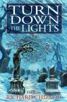 Turn Down the Lights - Bentley Little, Ed Gorman, Peter Straub, Brian James Freeman, Norman Partridge, Steve Rasnic Tem, Richard Chizmar, Jack Ketchum, Ronald Kelly, Stephen King, Clive Barker